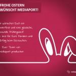 Frohes Ostern wünscht mediaport